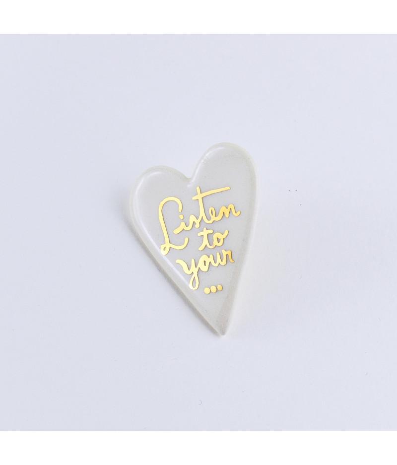 Broşă inimă - Listen to your...